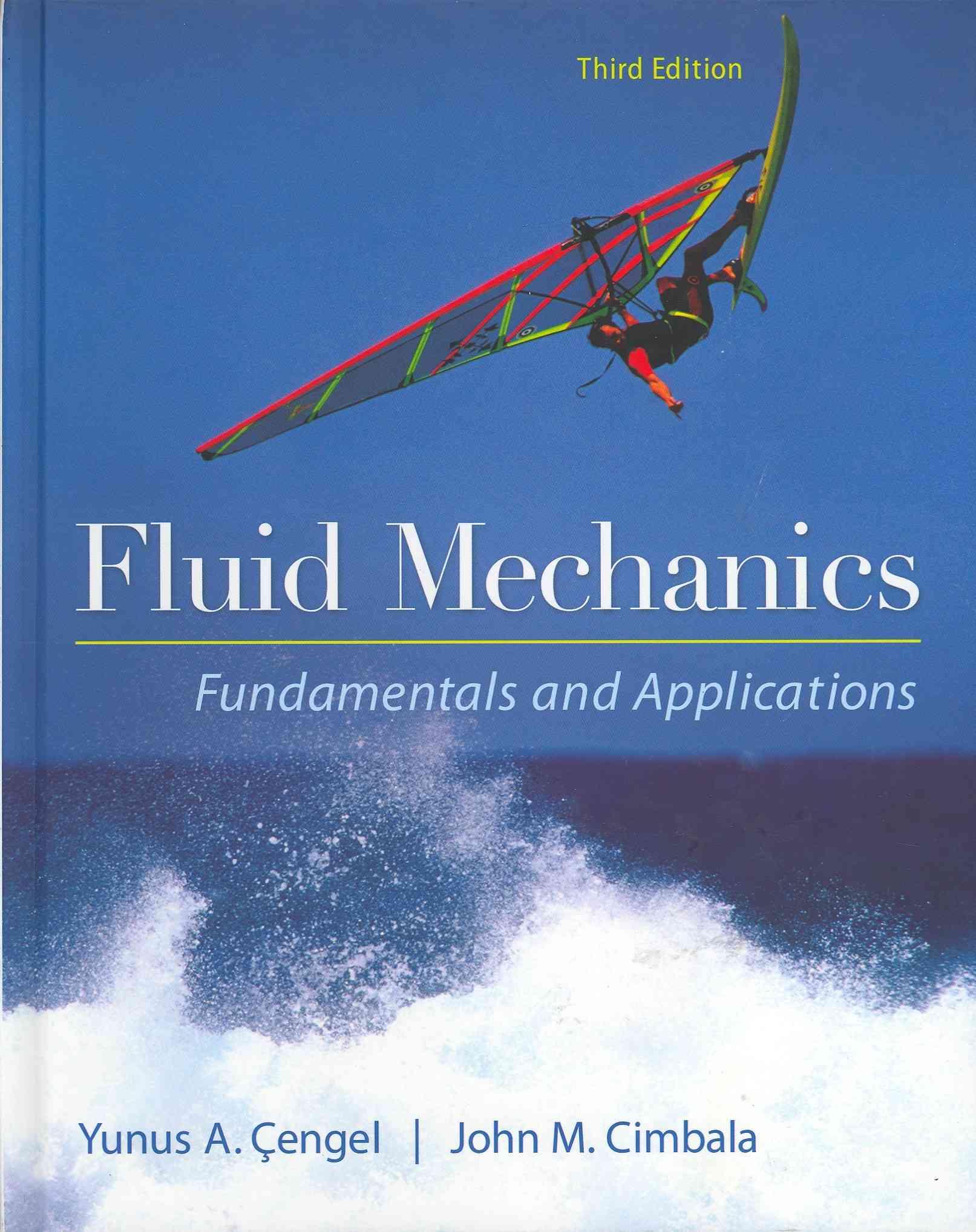 Fluid Mechanics By Cengel, Yunus/ Cimbala, John